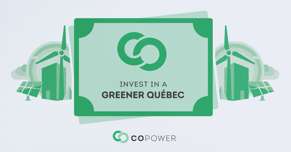 CoPower Green Bonds: Your opportunity to invest in a greener Quebec